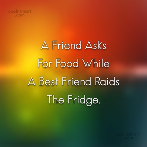 Friendship Quote: A Friend Asks For Food While A...