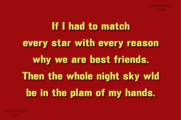 Friendship Quote: If I had to match every star...