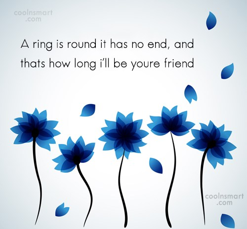 Friendship Quote: A ring is round it has no...