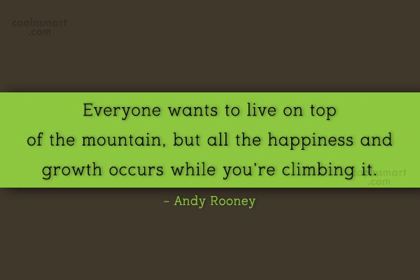 Happiness Quote: Everyone wants to live on top of...