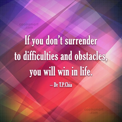 Hard Work Quote: If you don't surrender to difficulties and...
