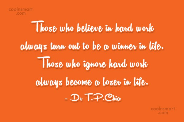 Hard Work Quote: Those who believe in hard work always...