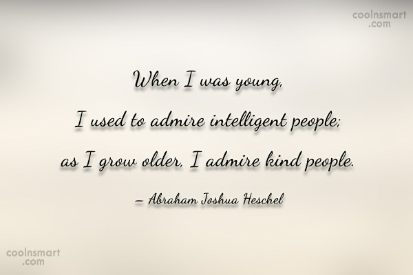 Kindness Quote: When I was young, I used to...