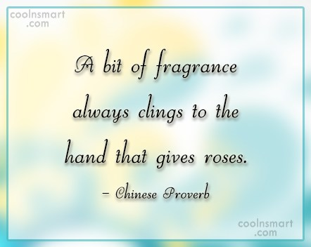 Generosity Quote: A bit of fragrance always clings to...