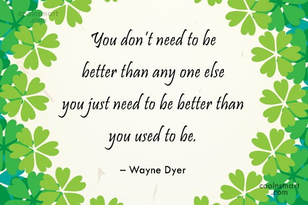 Quote: You don't need to be better than...