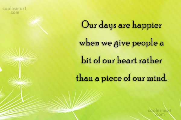 Kindness Quote: Our days are happier when we give...