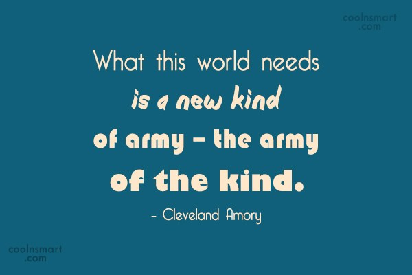Kindness Quote: What this world needs is a new...