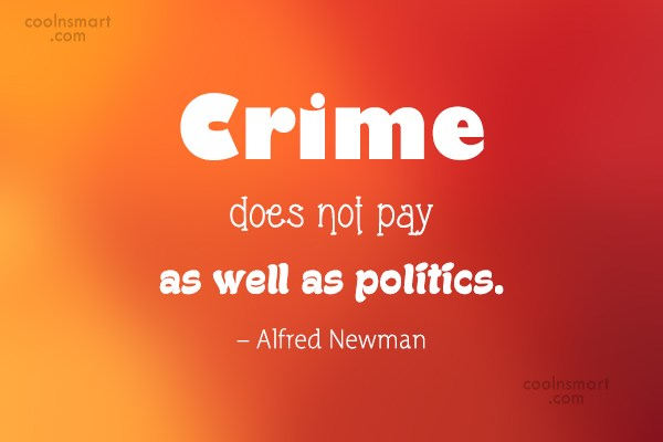 Crime Quote: Crime does not pay as well as...