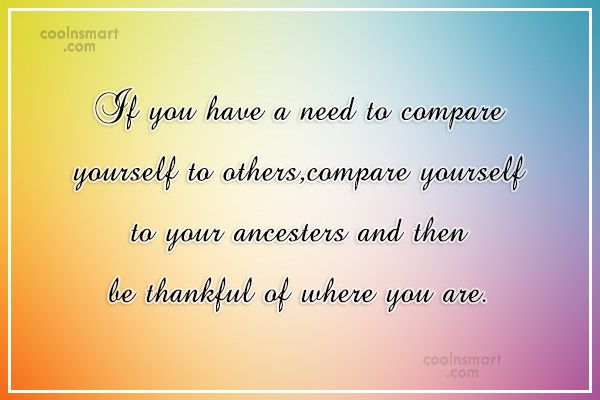 Positive Quote: If you have a need to compare...
