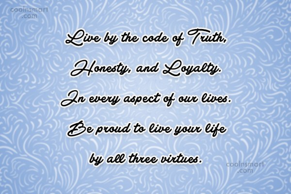 Positive Quote: Live by the code of Truth, Honesty,...