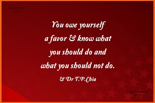 Quote: You owe yourself a favor – know...