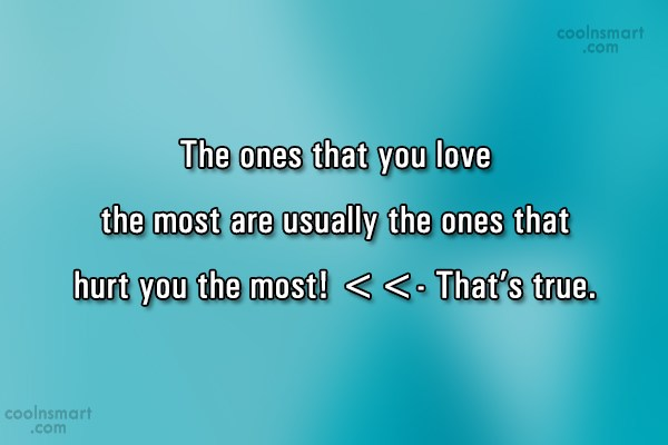 Quote: The ones that you love the most... - CoolNsmart.com