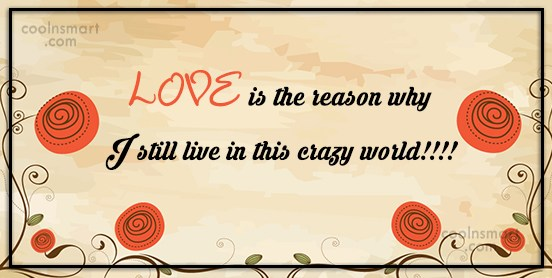 Images Quote: LOVE is the reason why I still...