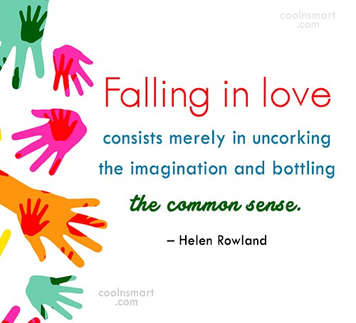 Love Quote: Falling in love consists merely in uncorking...