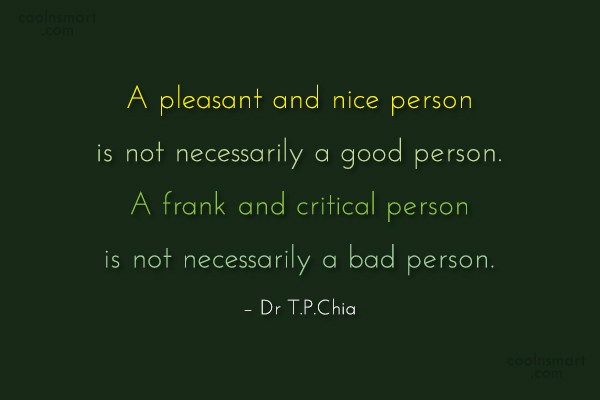 People Quote: A pleasant and nice person is not...