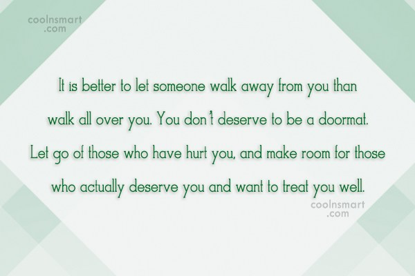 Relationship Quote: It is better to let someone walk...