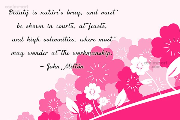 Quote: Beauty is nature's brag, and must be...