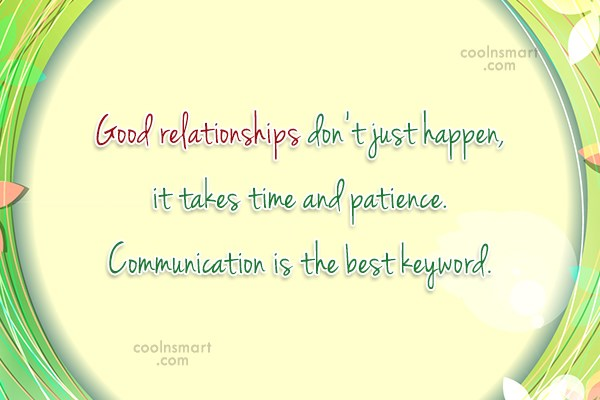 Relationship Quote: Good relationships don't just happen, it takes...
