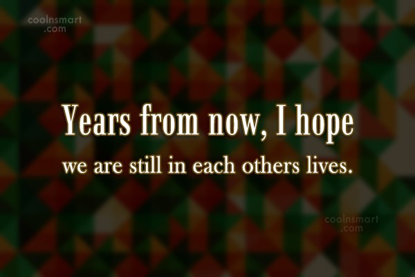 Relationship Quote: Years from now, I hope we are...