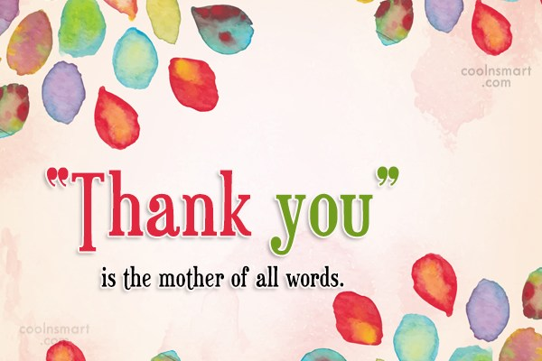 "Thank You Quote: ""Thank you"" is the mother of all..."