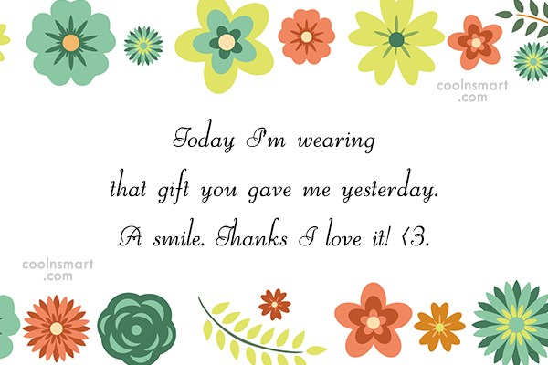 Thank You Quote: Today I'm wearing that gift you gave...