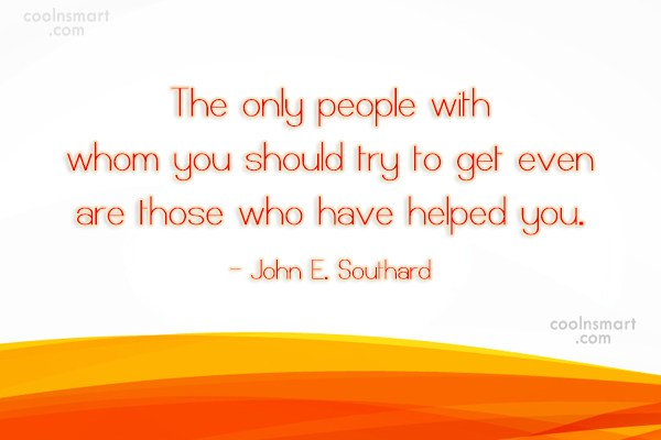 Thank You Quote: The only people with whom you should...