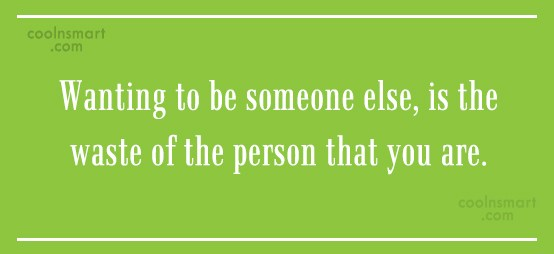 Being Yourself Quote: Wanting to be someone else, is the...