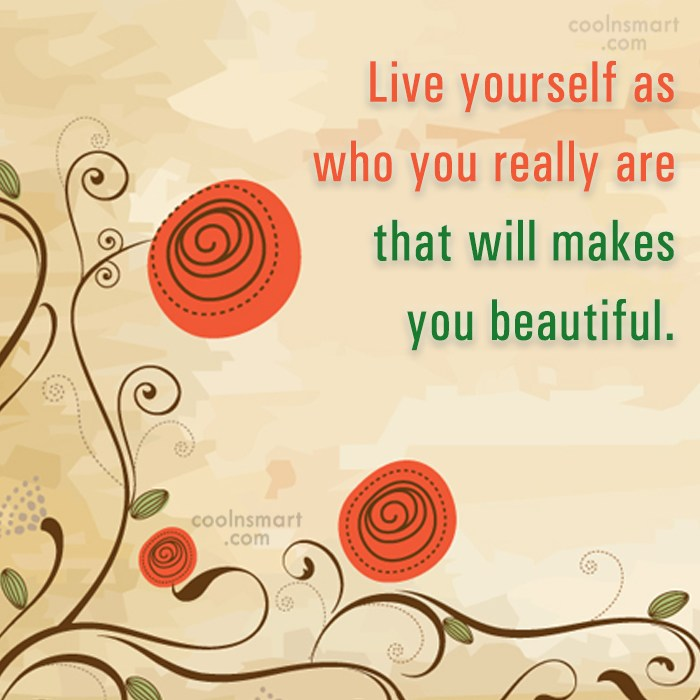 Beauty Quote: Live yourself as who you really are...