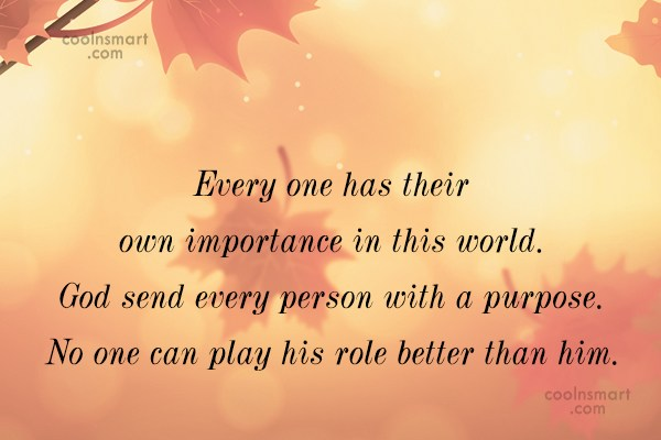 Quote: Every one has their own importance in...
