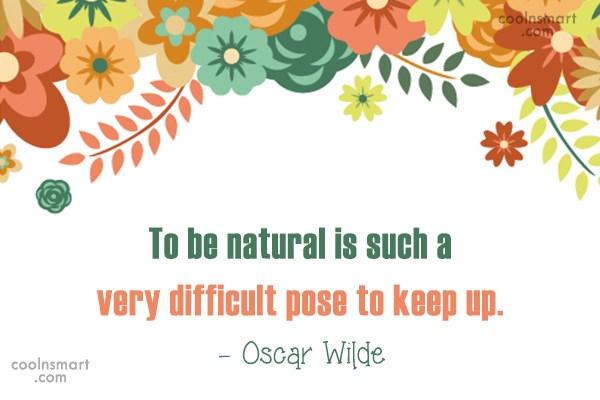 Quote: To be natural is such a very...