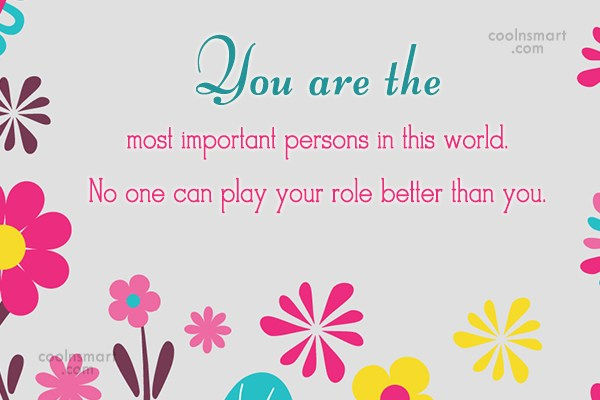 Being Yourself Quote: You are the most important persons in...
