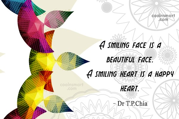 Smile Quote: A smiling face is a beautiful face....