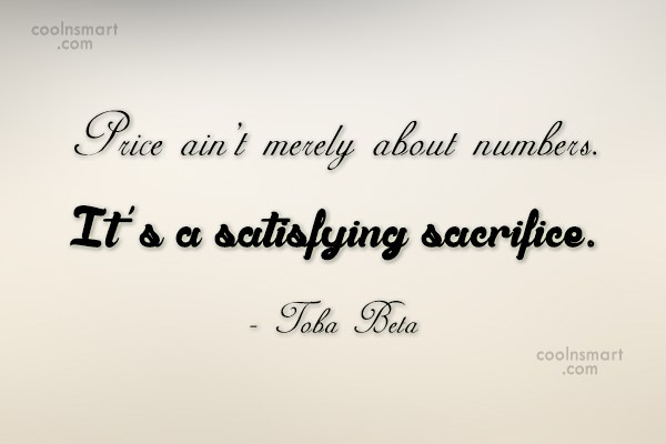 Quote: Price ain't merely about numbers. It's a...