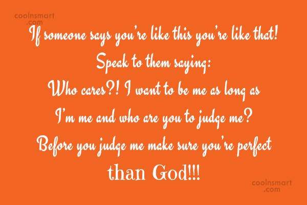Quote: If someone says you're like this you're...