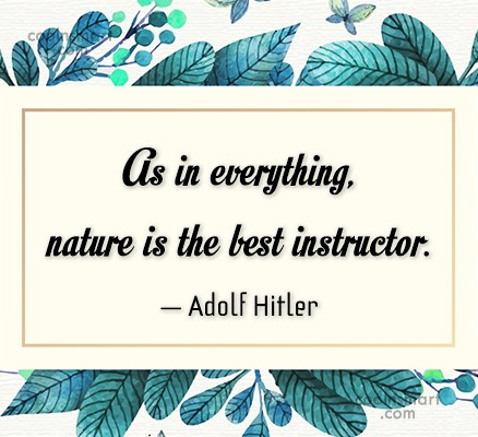 Nature Quote: As in everything, nature is the best...