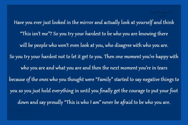 Being Yourself Quote: Have you ever just looked in the...