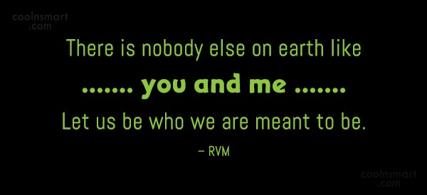 Being Yourself Quote: There is nobody else on earth like...