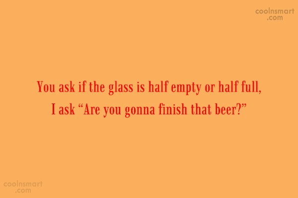 Quote: You ask if the glass is half...