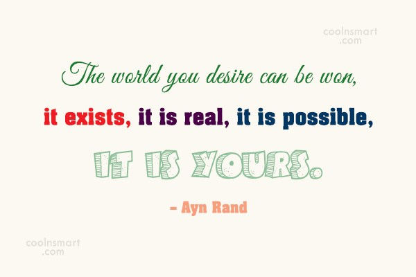 Quote: The world you desire can be won,...