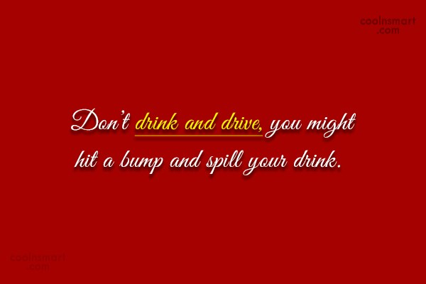 100+ EPIC Best Don T Drink And Drive Quotes - Paulcong