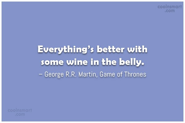 Quote: Everything's better with some wine in the...