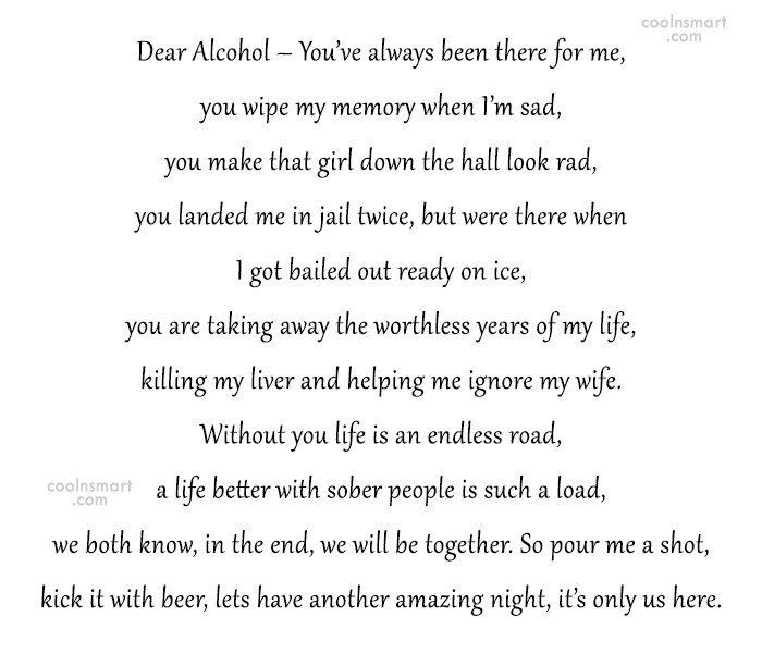 Quote: Dear Alcohol – You've always been there...
