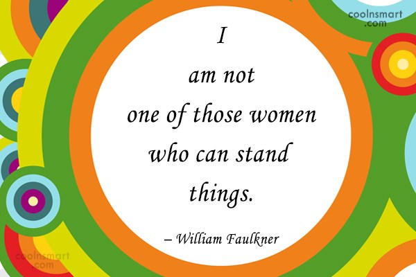 Quote: I am not one of those women...