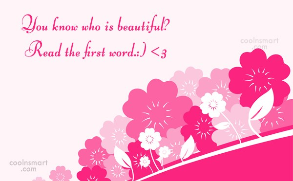 Flirting Quote: You know what's beautiful? Read the first...
