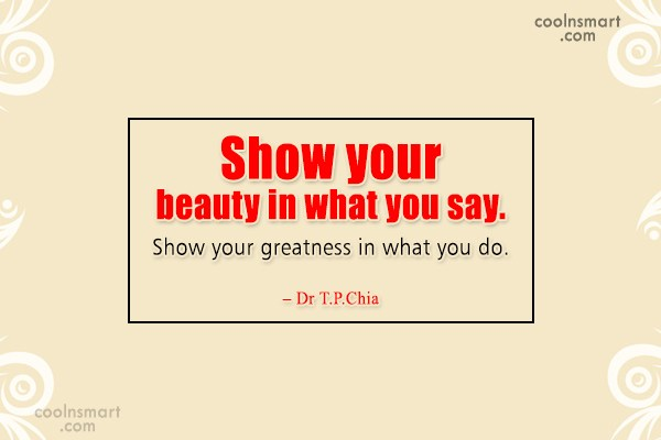 Quote: Show your beauty in what you say....