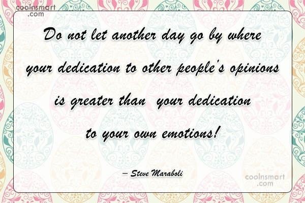 Emotion Quote: Do not let another day go by...