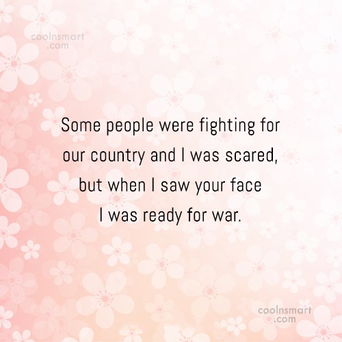 Quote: Some people were fighting for our country...