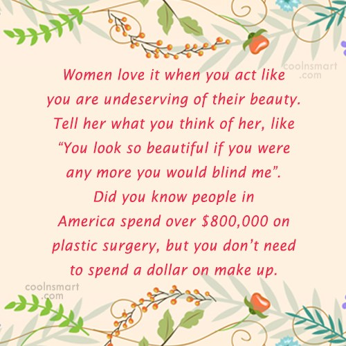Quote: Women love it when you act like...