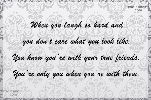 Quote: When you laugh so hard and you...