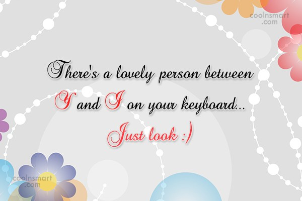 Flirting Quote: There's a lovely person between Y and...